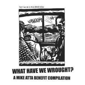 productimage-picture-what-have-we-wrought-a-mike-atta-benefit-compilation-424_jpg_382x5000_q100