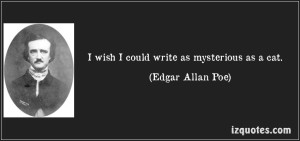 i-wish-i-could-write-as-mysterious-as-a-cat-edgar-allan-poe